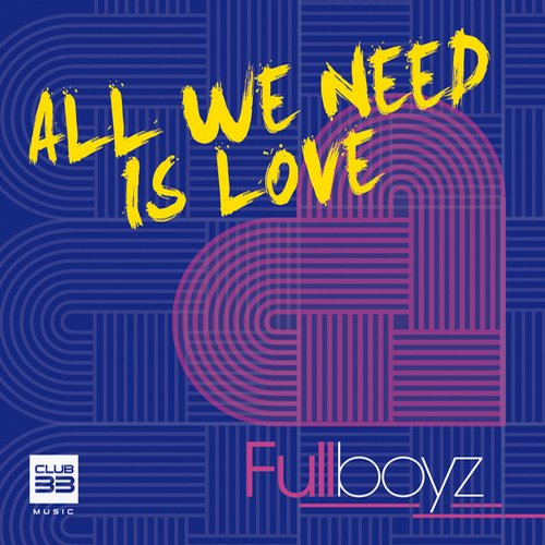 Fullboyz - All We Need Is Love [8437009532317]
