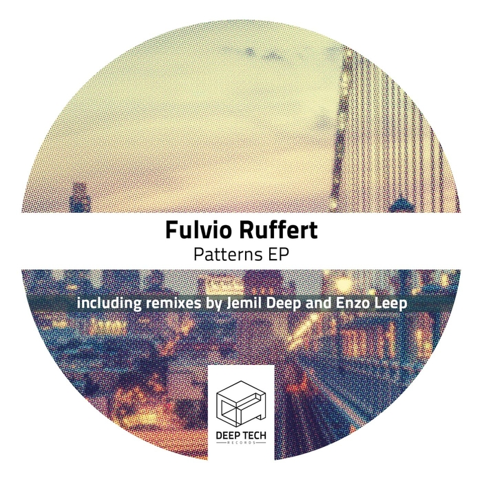 Fulvio Ruffert - Patterns EP [DTR103]