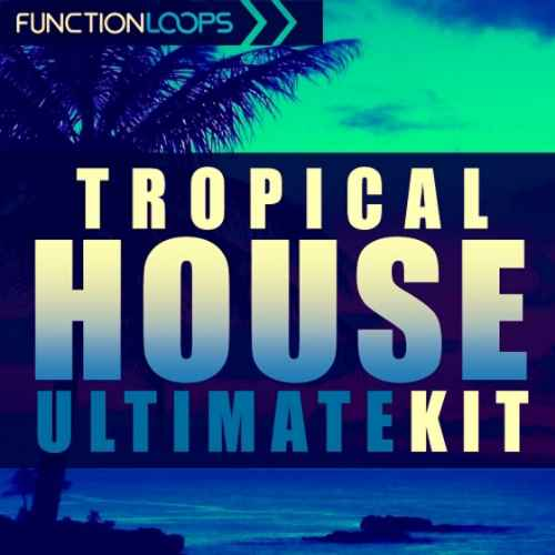 Function Loops Tropical House Ultimate Kit