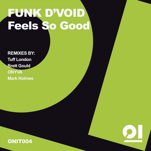 Funk D'Void - Feels So Good [ONIT004]