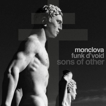 Funk D'void & Monclova – Sons Of Other [MONCLOVA]