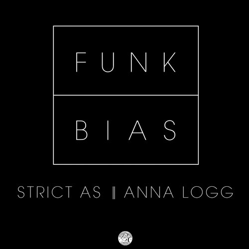 FunkBias - Strict As / Anna Logg [ECB407]