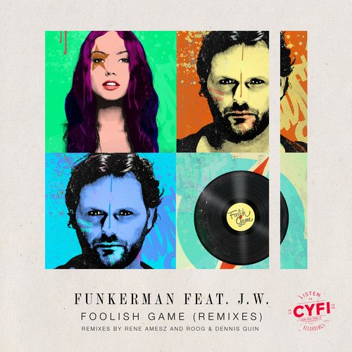 Funkerman - Foolish Game (Remixes) [CYFI034R]