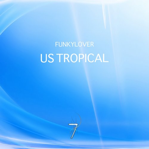 Funkylover - US Tropical - Single [SEVEN 0063]