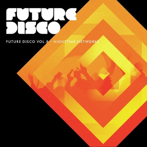 VA - Future Disco, Vol. 8 Nighttime Networks (Mixed Version) [NEEDCD018DB]