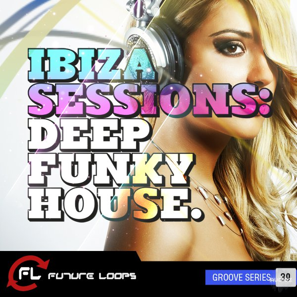 Future Loops Ibiza Sessions Deep Funky House