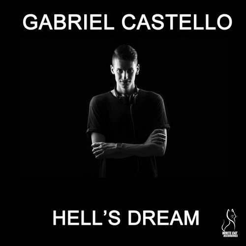 Gabriel Castello - Hells Dream [763003 5110974]