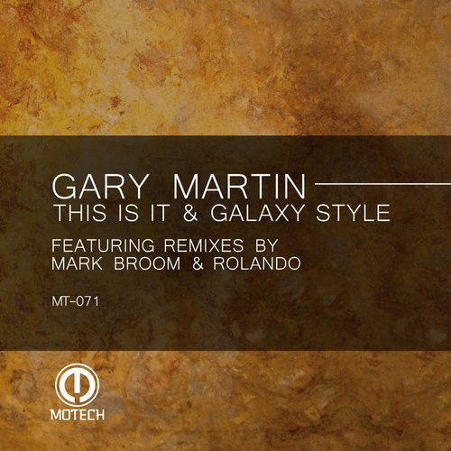 Gary Martin - This Is It & Galaxy Style [MT071]