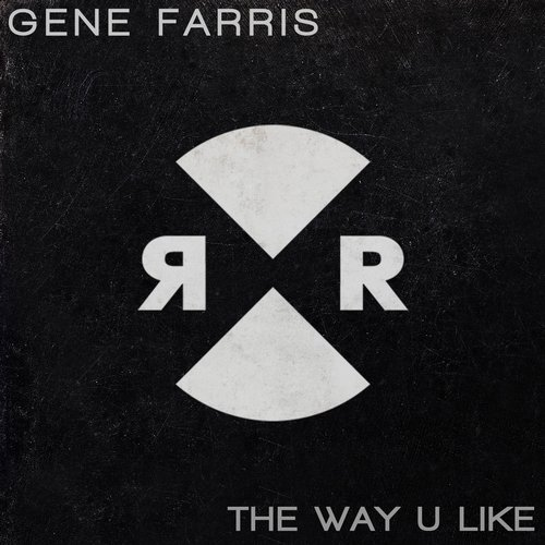 Gene Farris - The Way U Like [RR2080]