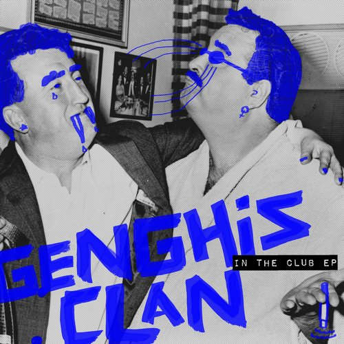 Genghis Clan - In The Club EP [SNATCH066]