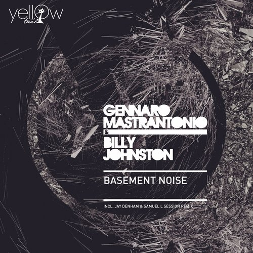 Gennaro Mastrantonio, Billy Johnston - Basement Noise [YT101]