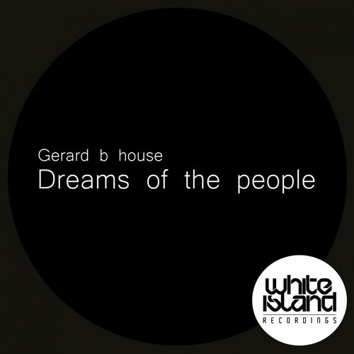 Gerard B-House - Dreams Of The People [WIR1064]