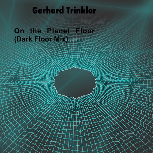Gerhard Trinkler - On The Planet Floor (Dark Floor Mix) [10092304]