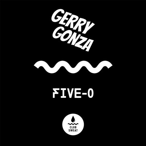 Gerry Gonza - Five-0 [CLUBSWE 077]