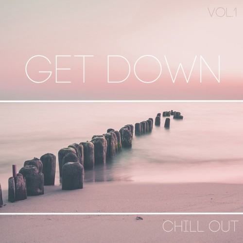 VA - Get Down Chill Out Vol 1 2017 [CATHARSIS137]