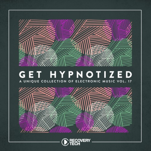 Get Hypnotized – A Unique Collection Of Electronic Music Vol 17 [RTCOMP1021]