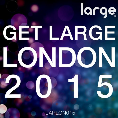 VA - Get Large London 2015 [LARLON015]