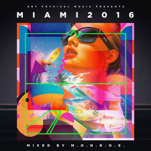 VA - Get Physical Music Miami 2016 – Mixed by m.O.N.R.O.E. [GPMCD138]