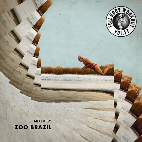 VA - Get Physical Music Presents: Full Body Workout Vol. 17 Mixed By Zoo Brazil [GPMCD132]