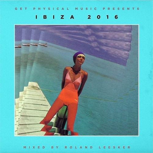 VA - Get Physical Music Presents Ibiza 2016 – Mixed by Roland Leesker [GPMCD146]