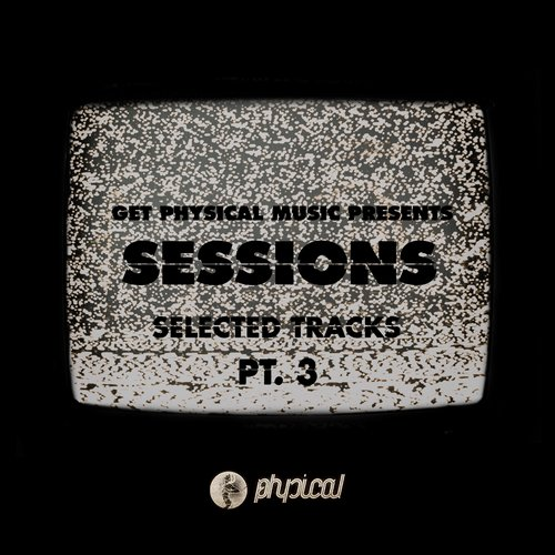 VA - Get Physical Music Presents: Sessions - Selected Tracks Pt. 3 Mixed By Ryan Murgatroyd [GPMCD119]