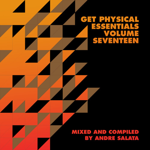 VA - Get Physical Presents: Essentials Vol. 17 – Mixed & Compiled by Andre Salata