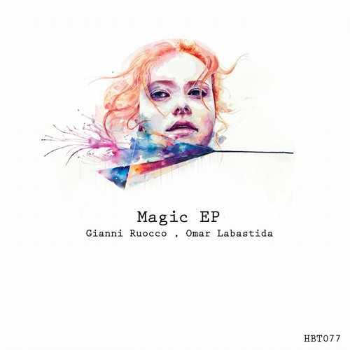 Gianni Ruocco, Omar Labastida – Magic EP [HBT077]