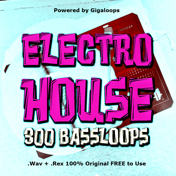 Giga Loops 300 Electro House Bass Loops WAV REX-DISCOVER