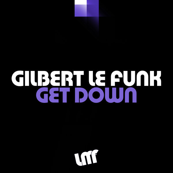 Gilbert Le Funk - Get Down [LMF0106]