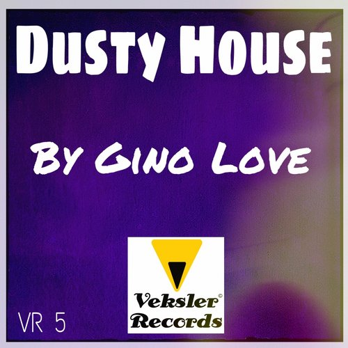 Gino Love - Dusty House [VR5]