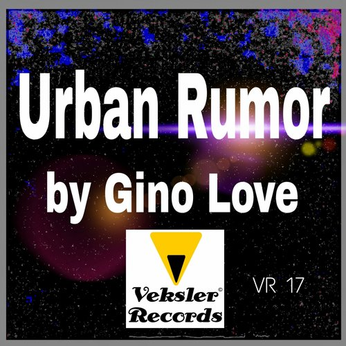 Gino Love - Urban Rumor [VR 17]