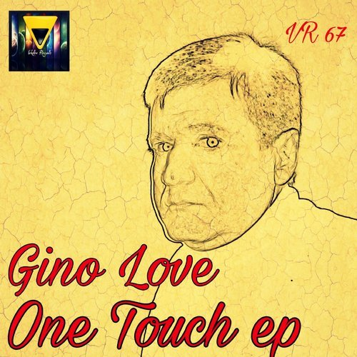 Gino Love - One Touch EP [VR 67]