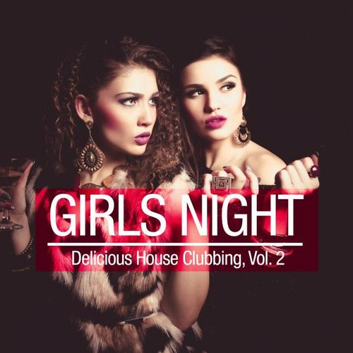 VA - Girls Night – Delicious House Clubbing, Vol. 2 [WIR118]