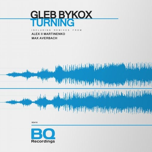 Gleb Bykox – Turning [BQ416]
