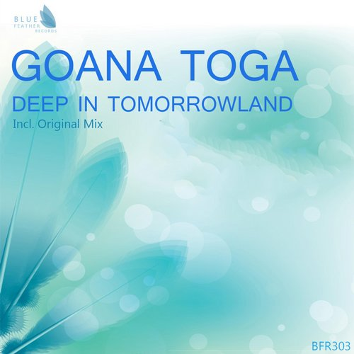 Goana Toga - Deep in Tomorrowland [BFR303]