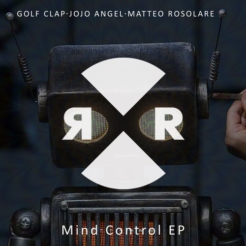 Golf Clap, Jojo Angel, Matteo Rosolare - Mind Control EP [RR2103]