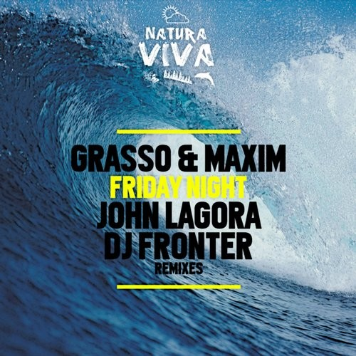Grasso & Maxim – Friday Night [NAT350]