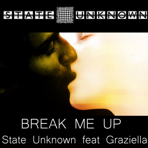 Graziella, State Unknown - Break Me Up [SU 25]