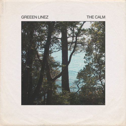 Greeen Linez - The Calm [72943]