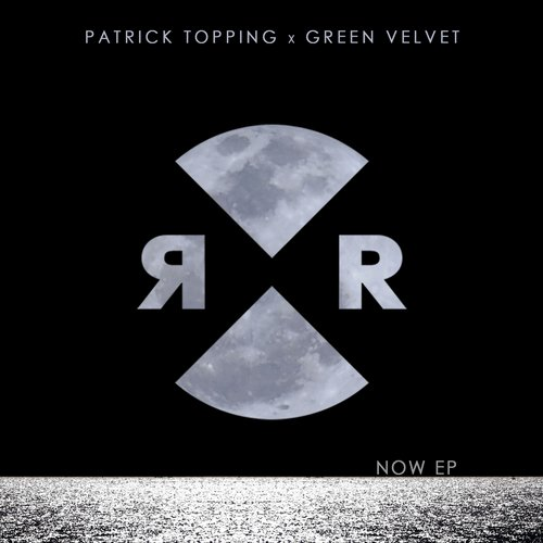 Green Velvet & Patrick Topping – Now EP [RR2081]