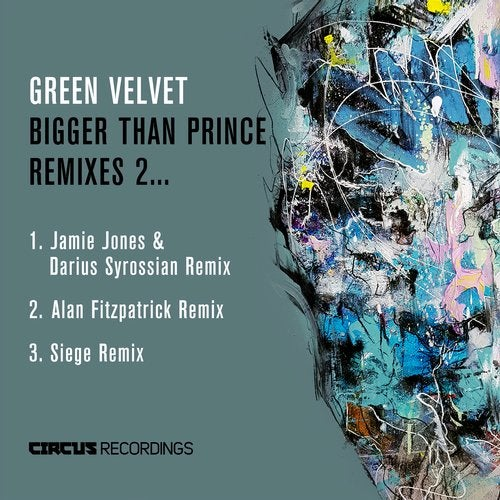 Green Velvet – Bigger Than Prince, Remixes 2 [CIRCUS112]