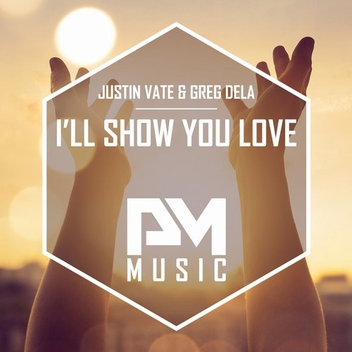 Greg Dela, Justin Vate - I'll Show You Love [PM0138]
