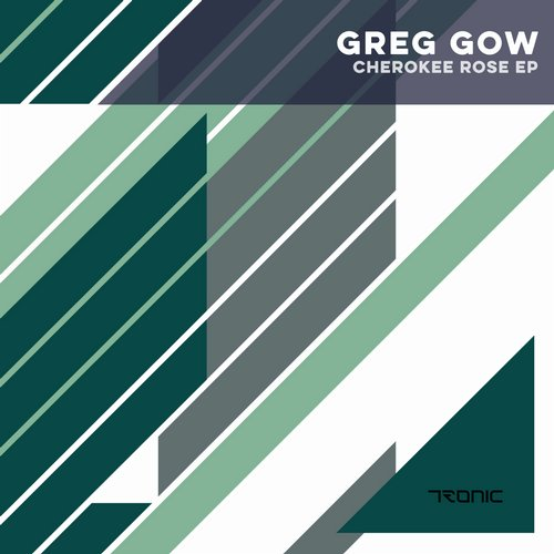Greg Gow - Cherokee Rose EP [TR189]