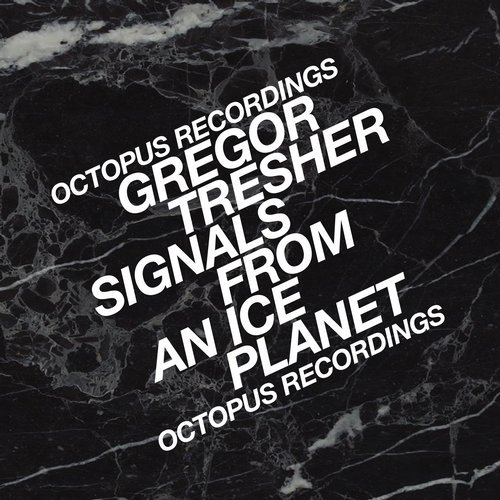 Gregor Tresher – Signals From An Ice Planet [OCT106]