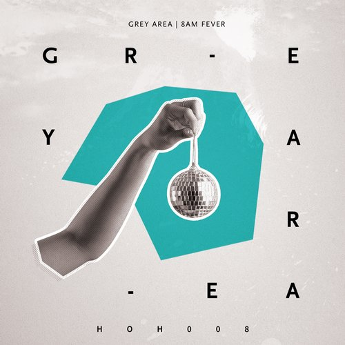 Grey Area – 8 AM [HOH008]