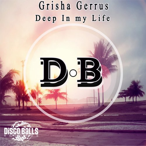 Grisha Gerrus - Deep In My Life [DBR 162]