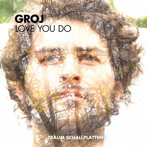 Groj – Love You Do EP [TRAUMV199]