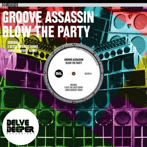 Groove Assassin - Blow The Party [DELVE 016]