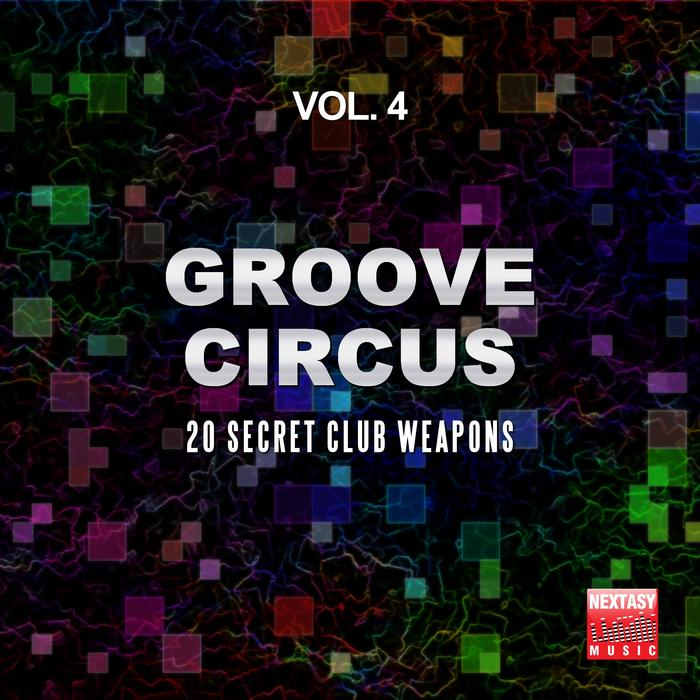 Groove circus vol 4 20 secret club weapons for Groove house music