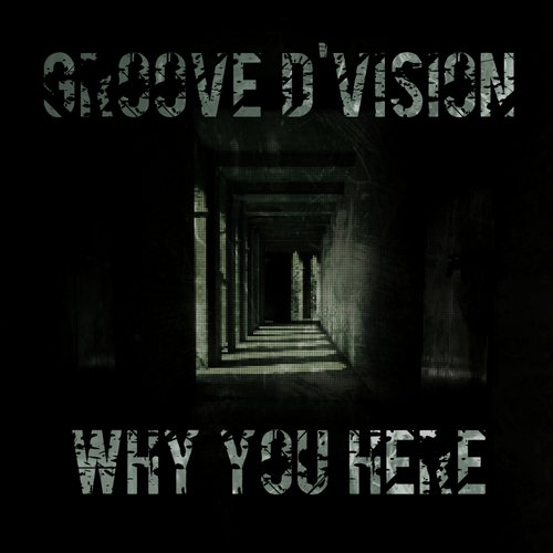 Groove dvision why you here otr031 for Groove house music